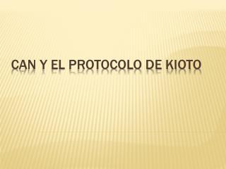 CAN Y EL PROTOCOLO DE KIOTO