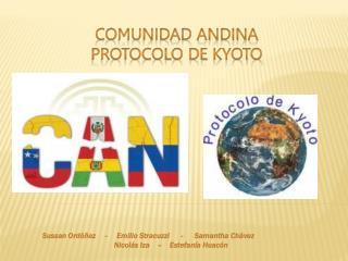 Comunidad Andina  Protocolo de  Kyoto