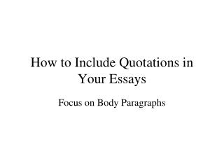 How to Include Quotations in Your Essays