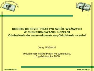 Jerzy Woźnicki Uniwersytet Przyrodniczy we Wrocławiu,  16 października 2008