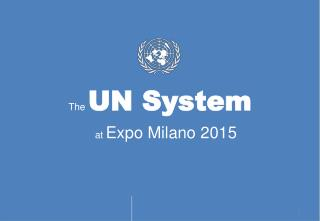 The  UN System                           	  a t  Expo Milano 2015