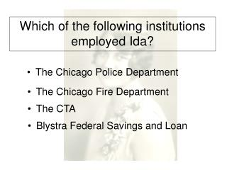Which of the following institutions employed Ida?