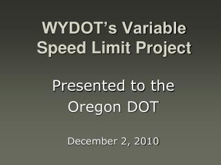 WYDOT�s Variable Speed Limit Project