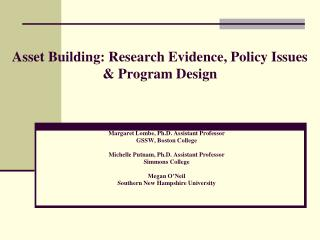 Asset Building: Research Evidence, Policy Issues  & Program Design