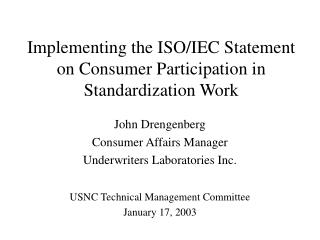 Implementing the ISO/IEC Statement on Consumer Participation in Standardization Work