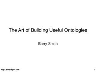 The Art of Building Useful Ontologies