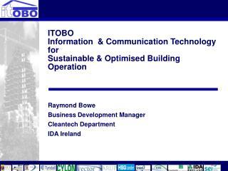 ITOBO Information  & Communication Technology  for  Sustainable & Optimised Building Operation
