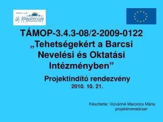 """TÁMOP-3.4.3-08/2-2009-0122 """"Tehetségekért a Barcsi Nevelési és Oktatási Intézményben"""""""