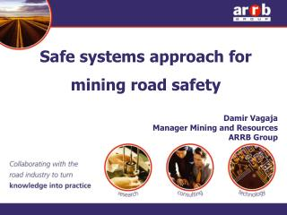 Safe systems approach for  mining road safety