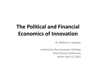 The Political and Financial Economics of Innovation