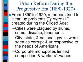 Urban Reform During the  Progressive Era (1890-1920)