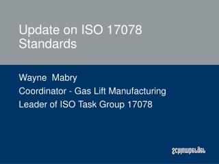 Update on ISO 17078 Standards