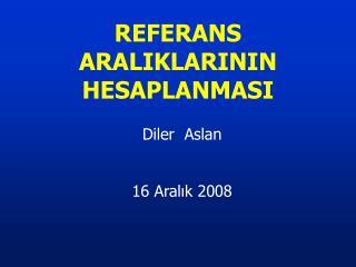 REFERANS ARALIKLARININ HESAPLANMASI