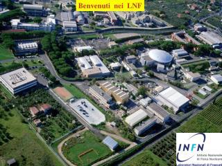 Benvenuti  nei  LNF