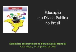 Seminário Intersindical no Fórum Social Mundial Porto Alegre, 27 de janeiro de 2012