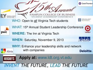 WHO:  Open to  all Virginia Tech students WHAT:  15 th  Annual Student Leadership Conference