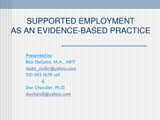 SUPPORTED EMPLOYMENT AS AN EVIDENCE-BASED PRACTICE