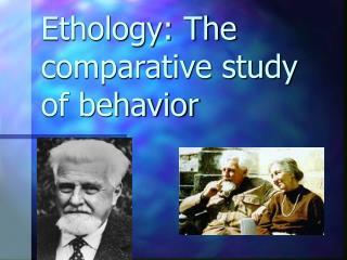 Ethology: The comparative study of behavior