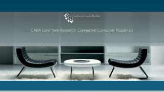 CABA Landmark Research: Connected Consumer Roadmap