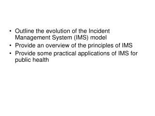 Outline the evolution of the Incident Management System (IMS) model