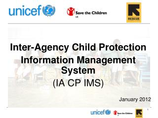 Inter-Agency Child Protection  Information Management System (IA CP IMS) January 2012