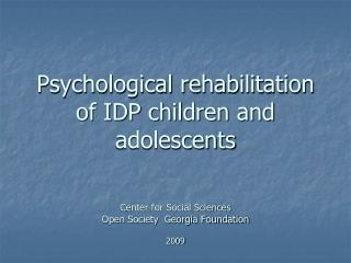 Psychological rehabilitation of IDP children and adolescents