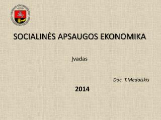 SOCIALIN ĖS APSAUGOS EKONOMIKA Įvadas