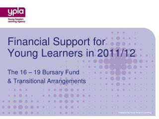 Financial Support for Young Learners in 2011/12