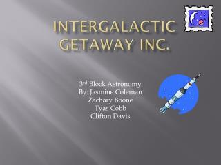Intergalactic Getaway inc.