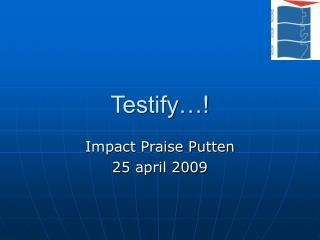 Testify�!