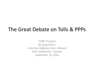 The Great Debate on Tolls & PPPs