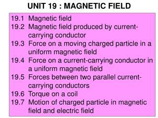 UNIT 19 : MAGNETIC FIELD