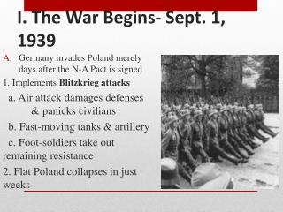 I . The War Begins- Sept. 1, 1939