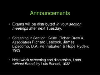 Announcements Exams will be distributed in your section ...