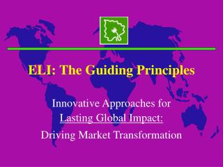 ELI: The Guiding Principles