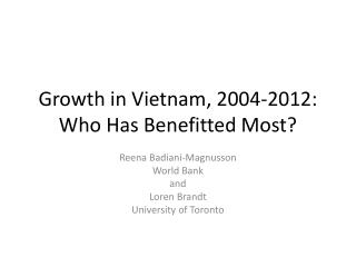 Growth in Vietnam, 2004-2012: Who Has Benefitted Most?