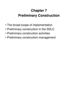 Chapter 7 Preliminary Construction  The broad scope of implementation