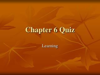 Chapter 6 Quiz