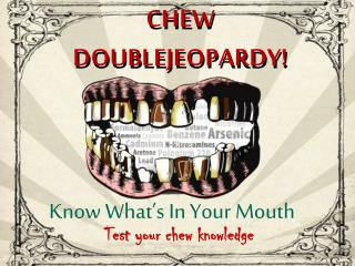 CHEW JEOPARDY!