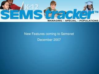 New Features coming to Semsnet December 2007