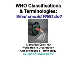 WHO Classifications  & Terminologies: