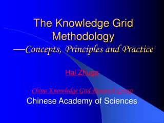 The Knowledge Grid Methodology  Concepts, Principles and Practice