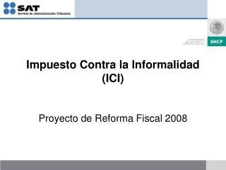 Impuesto Contra la Informalidad (ICI)
