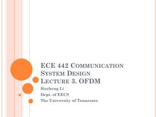 ECE 442 Communication System Design Lecture 3. OFDM