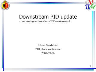 Downstream PID update - How cooling section affects TOF measurement