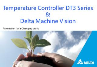 Temperature Controller DT3 Series &  Delta Machine Vision