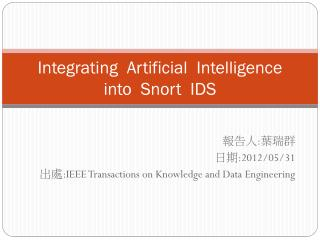 Integrating   Artificial   Intelligence   into   Snort  IDS