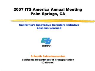 2007 ITS America Annual Meeting Palm Springs, CA