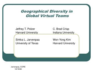 Geographical Diversity in  Global Virtual Teams