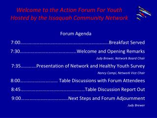 Welcome to the Action Forum For Youth Hosted by the Issaquah Community Network